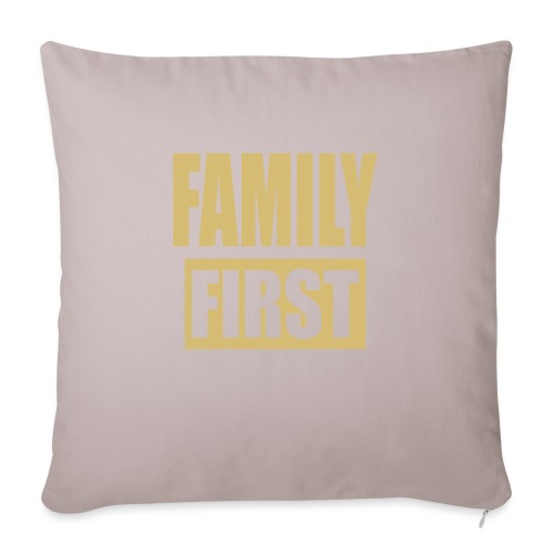 "Family First - Throw Pillow Cover 18"" x 18"""