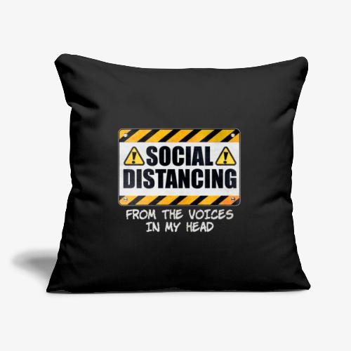 """Social Distancing from the Voices In My Head - Throw Pillow Cover 17.5"""" x 17.5"""""""