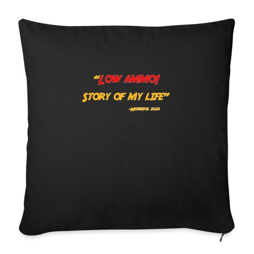 """Logoed back with low ammo front - Throw Pillow Cover 17.5"""" x 17.5"""""""