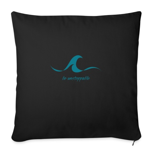 """Be Unstoppable - Throw Pillow Cover 17.5"""" x 17.5"""""""
