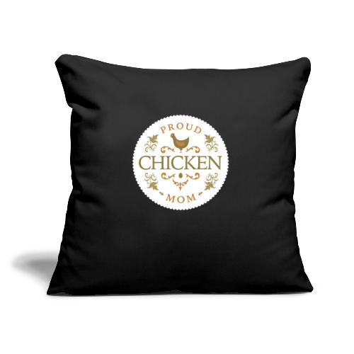 """proud chicken mom - Throw Pillow Cover 17.5"""" x 17.5"""""""