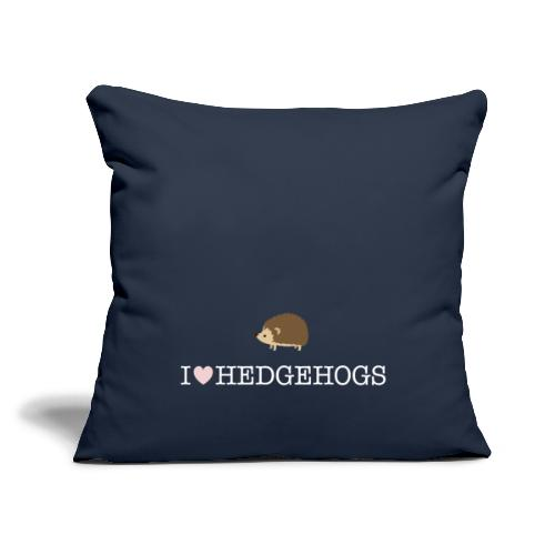 """I Love Hedgehogs with Hedgehog Illustration - Throw Pillow Cover 17.5"""" x 17.5"""""""