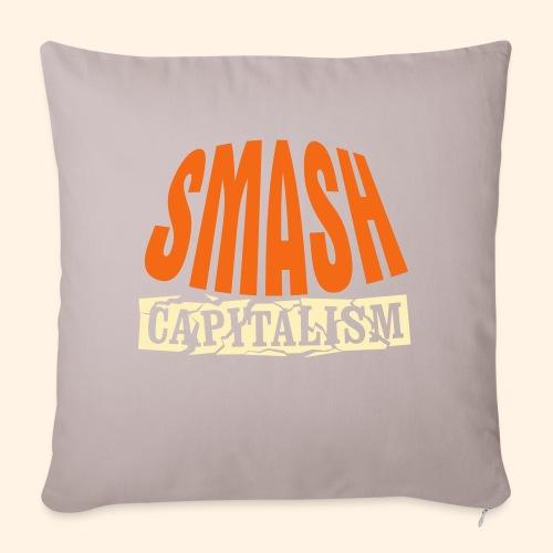 "Smash Capitalism - Throw Pillow Cover 17.5"" x 17.5"""