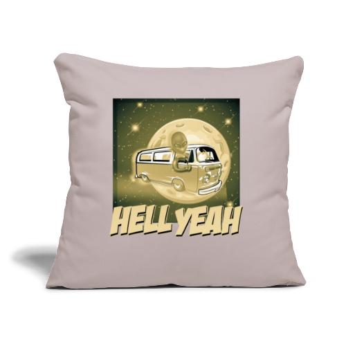 """Hell Yeah - Extraterrestrial Good - Throw Pillow Cover 17.5"""" x 17.5"""""""
