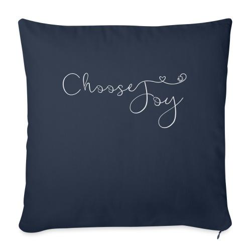 "Choose Joy - Throw Pillow Cover 18"" x 18"""