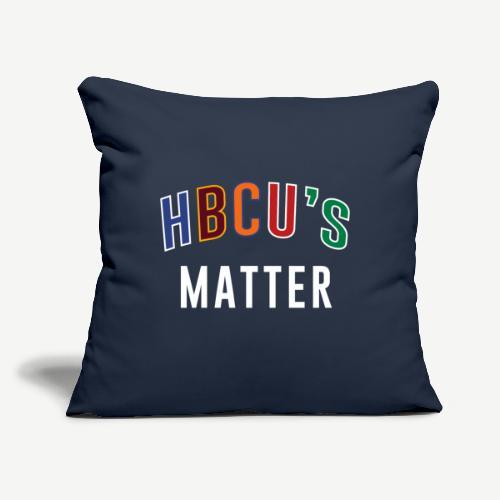 """HBCUs Matter - Throw Pillow Cover 17.5"""" x 17.5"""""""