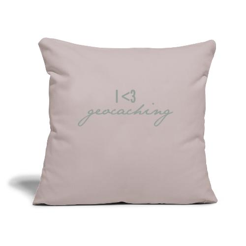 """I love geocaching - Throw Pillow Cover 17.5"""" x 17.5"""""""