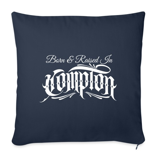 """born and raised in Compton - Throw Pillow Cover 17.5"""" x 17.5"""""""