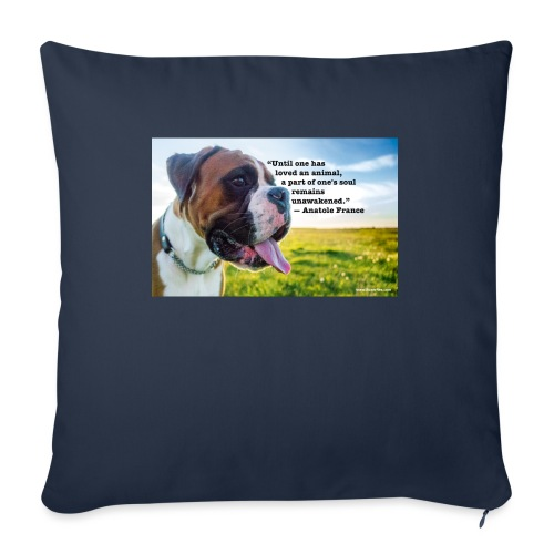 """Until one has loved an animal - Throw Pillow Cover 17.5"""" x 17.5"""""""