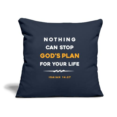 "Nothing can stop God's plan for your life - Throw Pillow Cover 17.5"" x 17.5"""