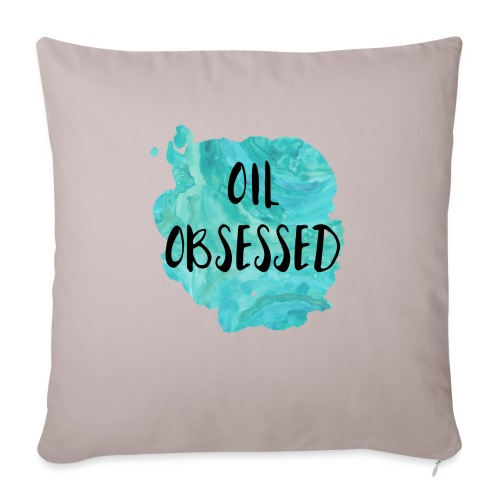 """Oil Obsessed - Throw Pillow Cover 18"""" x 18"""""""