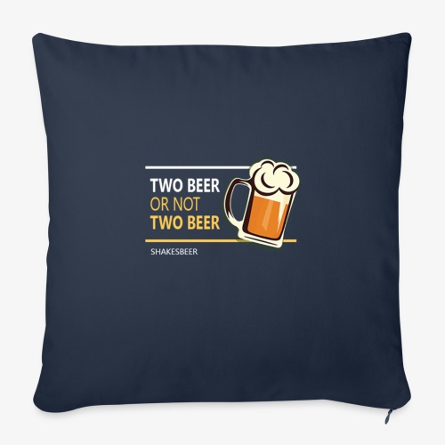 """Two beer or not tWo beer - Throw Pillow Cover 17.5"""" x 17.5"""""""