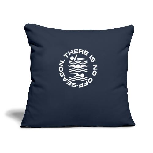 """There is no Swim off-season logo - Throw Pillow Cover 17.5"""" x 17.5"""""""