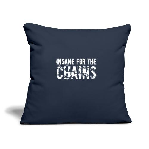 "Insane for the Chains White Print - Throw Pillow Cover 18"" x 18"""