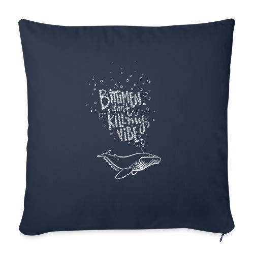 "Bitumen Don't Kill My Vibe babywear! - Throw Pillow Cover 17.5"" x 17.5"""