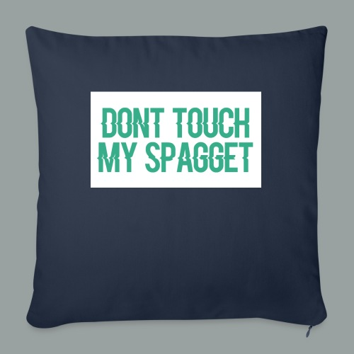 "Dont you touch my spaggheti - Throw Pillow Cover 18"" x 18"""