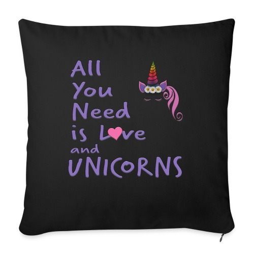 """All You Need is LOVE and UNICORNS - Throw Pillow Cover 18"""" x 18"""""""