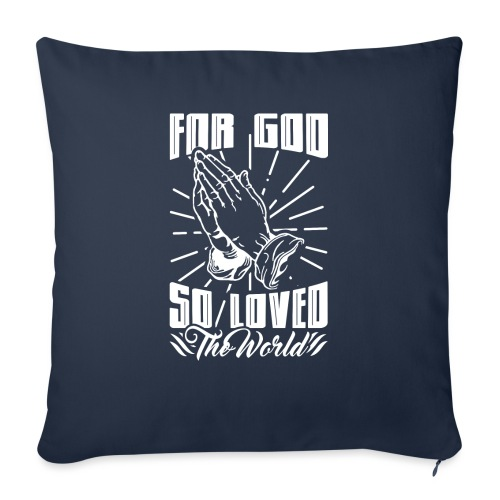 """For God So Loved The World… - Alt. Design (White) - Throw Pillow Cover 17.5"""" x 17.5"""""""