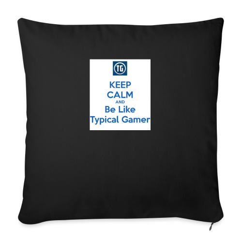 "keep calm and be like typical gamer - Throw Pillow Cover 17.5"" x 17.5"""
