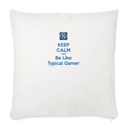 """keep calm and be like typical gamer - Throw Pillow Cover 17.5"""" x 17.5"""""""