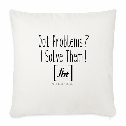 Got Problems? I Solve Them! - Throw Pillow Cover