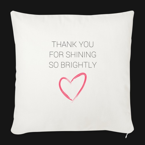 Thank you for shining! - Throw Pillow Cover