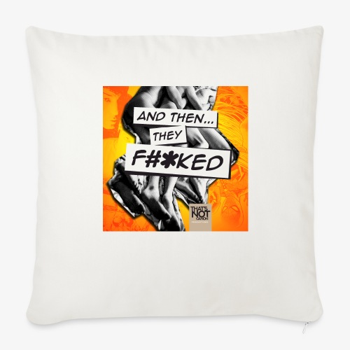 And Then They FKED Cover - Throw Pillow Cover