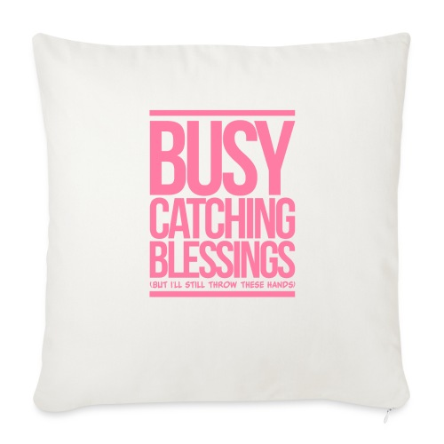 Busy Catching Blessings - Throw Pillow Cover
