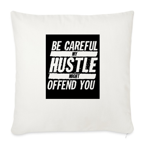My Hustle Might Offend You - Throw Pillow Cover