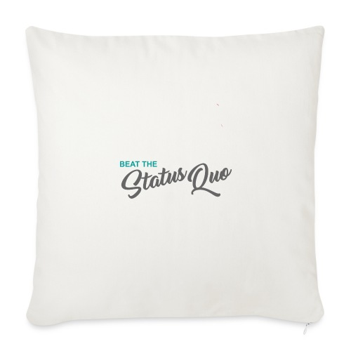 Beat The Status Quo - Throw Pillow Cover