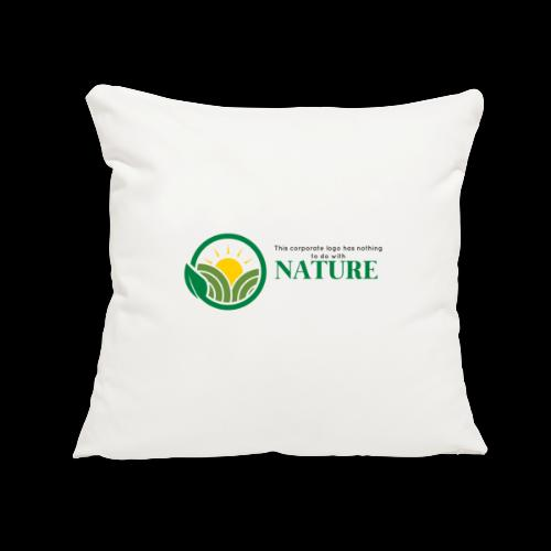 """What is the NATURE of NATURE? It's MANUFACTURED! - Throw Pillow Cover 17.5"""" x 17.5"""""""