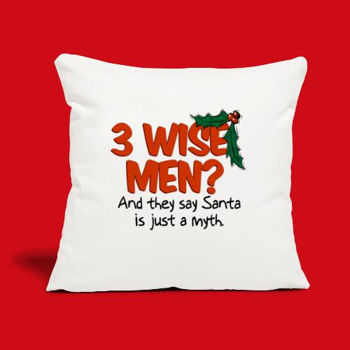 """3 Wise Men? - Throw Pillow Cover 17.5"""" x 17.5"""""""