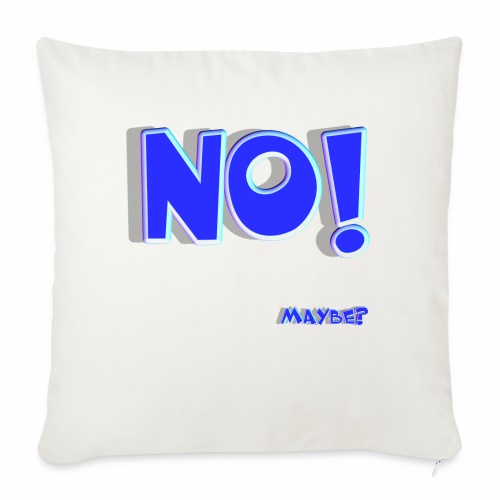 """No Well Maybe - Throw Pillow Cover 17.5"""" x 17.5"""""""