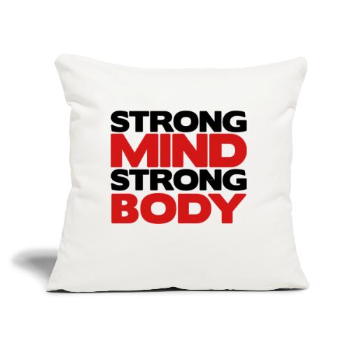 """Strong Mind Strong Body - Throw Pillow Cover 17.5"""" x 17.5"""""""