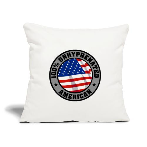"""UNHYPHENATED AMERICAN - Throw Pillow Cover 17.5"""" x 17.5"""""""