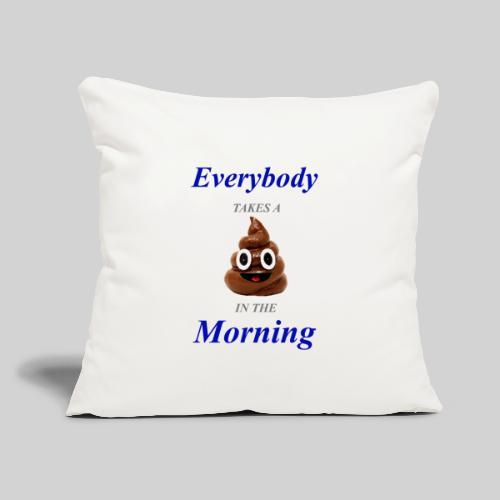 "Everybody Sh*ts Throw Pillow (Light) - Throw Pillow Cover 18"" x 18"""