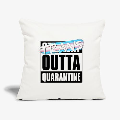 "Trans Outta Quarantine - Transgender Pride - Throw Pillow Cover 17.5"" x 17.5"""