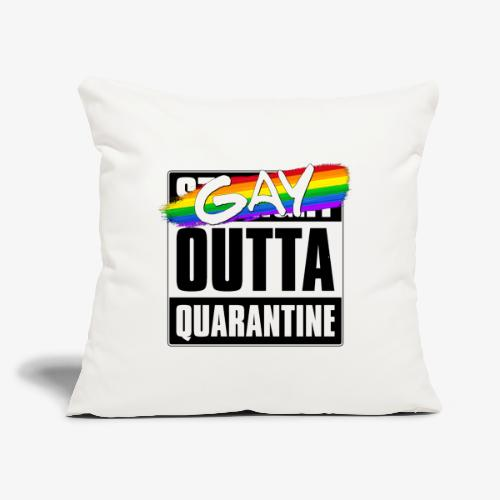 "Gay Outta Quarantine - LGBTQ Pride - Throw Pillow Cover 17.5"" x 17.5"""