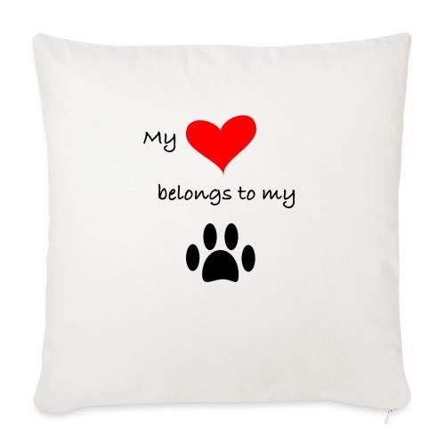 "Dog Lovers shirt - My Heart Belongs to my Dog - Throw Pillow Cover 17.5"" x 17.5"""