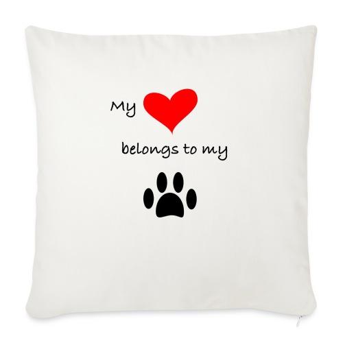 "Dog Lovers shirt - My Heart Belongs to my Dog - Throw Pillow Cover 18"" x 18"""