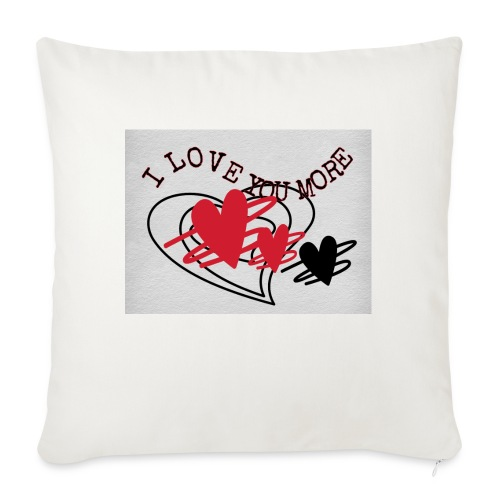 """I love you more - Throw Pillow Cover 17.5"""" x 17.5"""""""