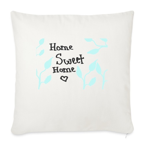 """Home Sweet Home - Throw Pillow Cover 18"""" x 18"""""""