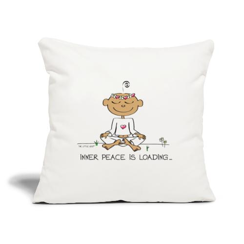 "Inner Peace is Loading - Throw Pillow Cover 17.5"" x 17.5"""