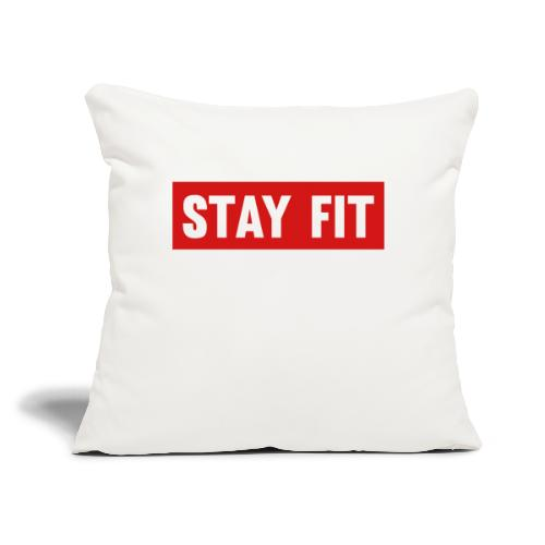 """Stay Fit - Throw Pillow Cover 17.5"""" x 17.5"""""""
