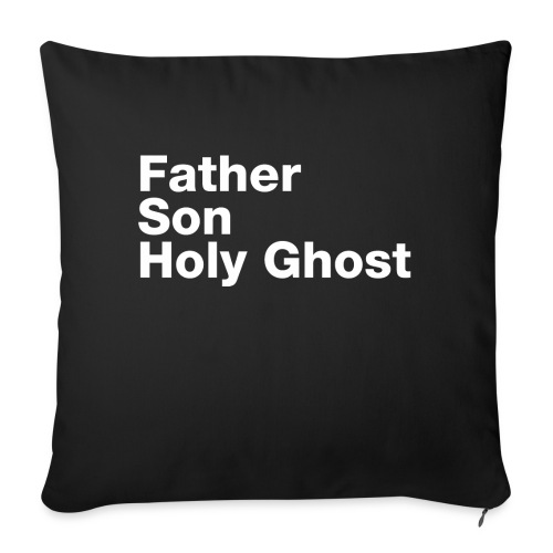 """Father Son Holy Ghost - Throw Pillow Cover 18"""" x 18"""""""