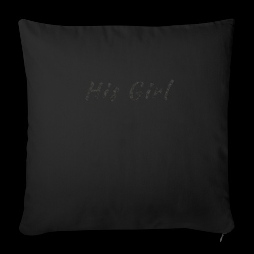 "His Girl - Throw Pillow Cover 17.5"" x 17.5"""