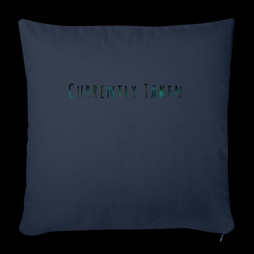 "Currently Taken T-Shirt - Throw Pillow Cover 17.5"" x 17.5"""