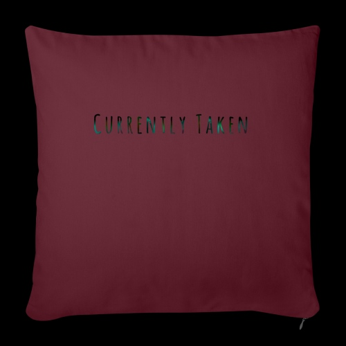 """Currently Taken T-Shirt - Throw Pillow Cover 17.5"""" x 17.5"""""""
