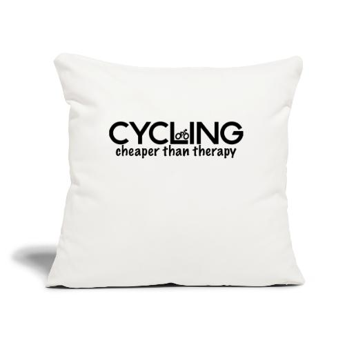 """Cycling Cheaper Therapy - Throw Pillow Cover 17.5"""" x 17.5"""""""