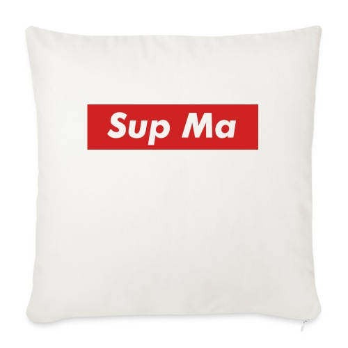 """Sup Ma - Throw Pillow Cover 18"""" x 18"""""""